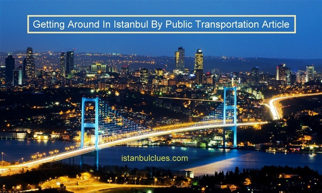 How To Use Istanbul Public Transport Metro, Tram, Funicular Maps, Tips, Advice